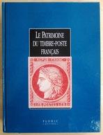 FRANCE               LE PATRIMOINE DU TIMBRE-POSTE FRANCAIS. Edit. 1998. 930 Pages - Autres Livres