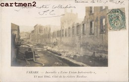 CARTE PHOTO : TARARE INCENDIE USINE UNION INDUSTRIELLE 12 MAI 1905 RIVIERE TURDINE CATASTROPHE 69 - Tarare