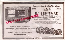 70- VESOUL- RARE BUVARD ETS. BERNARD- CONSTRUCTIONS RADIO ELECTRIQUES- TSF- T.S. F.-CINEMA-41 RUE GEORGES GENOUX - Blotters