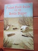 Pocket Field Guide For The Bottle Digger By Marvin And Helen Davis. Old Bottle Collecting Publications, 1968 - Boeken, Tijdschriften, Stripverhalen