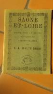 SAONE Et LOIRE ,,,, OUVRAGE DE 1882  REEDITE EN 1979 ,,,  PAR  V. A.MALTE - BRUN ,  ,HISTOIRE  GEOGRAPHIE _ - Géographie