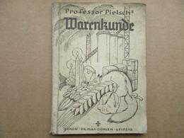Warenkunde (Professor Pietschs) De 1943 - Livres, BD, Revues
