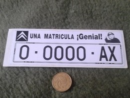 SPAIN ESPAÑA ESPAGNE. PEGATINA ADHESIVO STICKER CITROEN AX UNA MATRÍCULA GENIAL 0 0000 COCHE CAR AUTOMÓVIL AUTO CITROËN - Pegatinas
