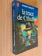 J'AI LU S.F. N° 622   LA TRACE DE CTHULHU   PHILIP JOSE FARMER   252 PAGES - 1975 - J'ai Lu