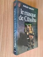 J'AI LU S.F. N° 638   LE MASQUE DE CTHULHU   AUGUST DERLETH   159 PAGES - 1976 - J'ai Lu