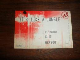 ANCIEN TICKET CONCERT /  IT'S LIKE A JUNGLE  / AB  BRUXELLES  2000 - Eintrittskarten