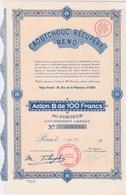 ACTION B DE 100 FRANCS - CAOUTCHOUC RÉCUPÉRÉ RENO - PARIS - Pétrole