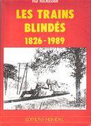 LES TRAINS BLINDES 1826 1989 HEIMDAL CHEMINS FER MILITAIRES ARMEE - Livres
