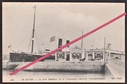 76 LE HAVRE -- La Gare Maritime De La Compagnie Générale Transatlantique. - Harbour