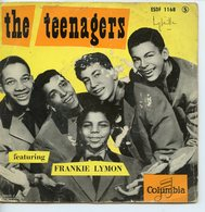 THE TEENAGERS 45T VINYLE COLUMBIA FETURING FRANKIE LYMON. PAPER CASTLES. WHO CAN EXPLAIN?. SHARE - Collector's Editions