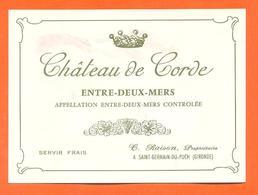 étiquette Vin De Bordeaux Entre Deux Mers Chateau De Corde Raison à Saint Germain Du Puch - 73 Cl - Bordeaux
