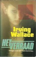 HET VERRAAD - IRVING WALLACE - Horreur Et Thrillers