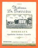 étiquette Vin De Bordeaux Chateau La Barrière 1969 Bosredon à Artigues De Bordeaux - 72 Cl - Bordeaux