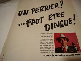 ANCIENNE PUBLICITE PERRIER FAUT ETRE DINGUE  1969 - Posters