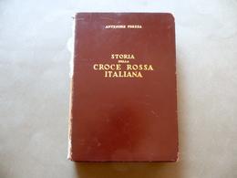Antenore Frezza Storia Della Croce Rossa Italiana Roma 1956 Prefazione Longhena - Books, Magazines, Comics