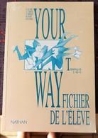 YOUR WAY  Terminales  Fichier De L'élève  à Compléter (Guary - Strack - Persec - Couderc) - Langue Anglaise/ Grammaire