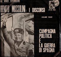 Vinile 33 Giri I Discorsi Di Benito Mussolini - Campagna Politica E Guerra Di Spagna - Militari
