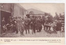 Guerre De 1914 - Arrivée De Blessés En Gare De Compiègne Après La Bataille De Vic-sur-Aisne - Guerre 1914-18