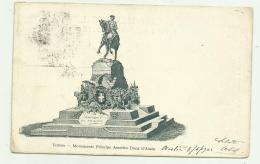 TORINO - MONUMENTO PRINCIPE AMEDEO D.D'AOSTA 1902 VIAGGIATA FP - Sin Clasificación
