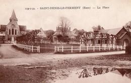 CPA  - 27 - SAINT-DENIS-LE-FERMENT - La Place - Other Municipalities