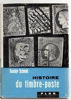 Gustav Schenk : Histoire Du Timbre Poste Ed Plon 1959 ( Livré Avec Couverture ) - Littérature