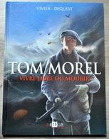 Rare Bande-dessinée Tom Morel Vivre Libre Et Mourir - Livres, BD, Revues