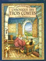 Chronique Des Trois Comtés - Caleb Beldragon - Paul Warren - Gründ - Livres, BD, Revues
