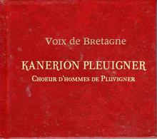 Thématiques Bretagne Voix De Bretagne Kanerion Pleuigner Choeur D'Hommes De Pluvigner - Country Y Folk