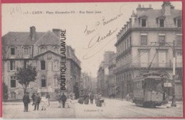 14 - CAEN---Place Alexandre I I I --Rue Saint Jean--tramway--animé - Caen