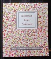 BASEL,  30`000 Stichwörter, Das Original-Baseldytsch-Reim-Wörterbuch - Dictionnaires