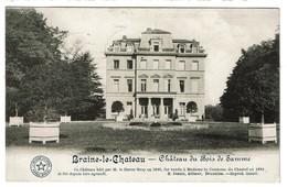 Braine-le-Château - Château Du Bois De Samme 1913 - Edit. Desaix - 2 Scans - Braine-le-Chateau