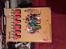 Herge Jouons Avec Tintin Un Album Jeux De 64 Pages Casterman - Tintin