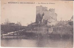 CPA -  BOURBON L' ARCHAMBAULT Les Ruines Du Château - Bourbon L'Archambault