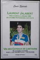 ETIQUETTE CYCLISME LAURENT JALABERT VICE-CHAMPION DU MONDE 1992 COTEAUX DE LASTOURS SALSIGNE - Cyclisme