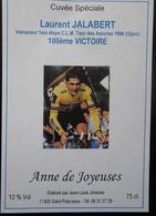ETIQUETTE  CYCLISME LAURENT JALABERT 100 ème VICTOIRE 1998  ANNE DE JOYEUSES ST POLYCARPE - Cyclisme