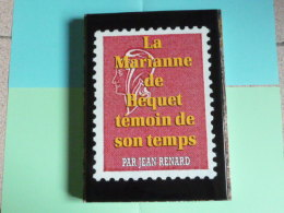 Jean Renard - La Marianne De Bequet Temoin De Son Temps - Academie De Philatelie - Autres Livres
