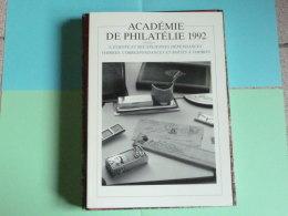 Academie De Philatélie 1992 - L'Europe Et Ses Anciennes Dépendances - Edition Musée De La Poste - Autres Livres