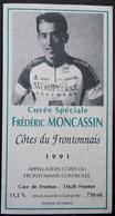 ETIQUETTE CYCLISME CUVEE SPECIALE FREDERIC MONCASSIN COTES DU FRONTONNAIS 1991 - Cyclisme