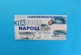 HNK HAJDUKv SSC NAPOLI - 2008. Friendly Football Match Ticket Fussball Foot Billet Calcio Biglietto Italy Italia - Match Tickets