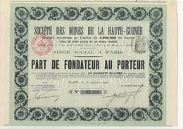 PART DE FONDATEUR DES MINES DE LA HAUTE -GUINEE * ANNEE 1908 - Mines