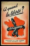 A Quand La Liberté Dirigisme Association De La Libre Entreprise Imprimerie Maillet Saint Ouen - Economie