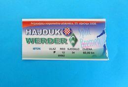 HNK HAJDUKv SV WERDER Bremen - 2008. Friendly Football Match Ticket Fussball Foot Billet Calcio Germany Deutschland - Match Tickets