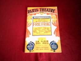 PARIS THEATRE  FRIC FRAC  ET LA FLEUR DES POIS COMEDIE EN 4 ACTES  TEXTE INTEGRALE DES DEUX PIECES - Theatre