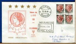ITALIA - FDC 1966 -  QUARTINA - SIRACUSANA Lire 130  Filigrana Stelle  -  Raccomandata Con Timbro Di Arrivo - 1946-.. République