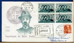 ITALIA - FDC 1966 -  QUARTINA - MARTIRI TRENTINI   -  Raccomandata Con Timbro Arrivo - 1946-.. République