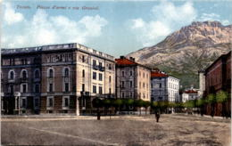 Trento - Piazza D'armi E Via Grazioli (12148) * 12. 4. 1918 - Trento