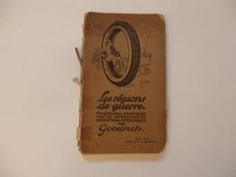 Livre-guide De L'autmobiliste, Le Pneu Goodrich Et Les Régions De Guerre De 159 Pages - Livres