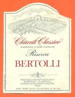 étiquette Vin Italie Vino Italiano Chianti Classico Riserva Bertolli - 75 Cl - Labels