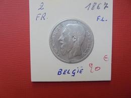 Léopold II. 2 FRANCS 1867 FR  ARGENT QUALITE :VOIR PHOTOS - 08. 2 Francs