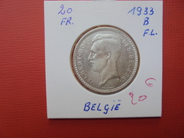 Albert 1er. 20 FRANCS 1933 FR ARGENT.POS:B  QUALITE:VOIR PHOTOS - 11. 20 Francs & 4 Belgas